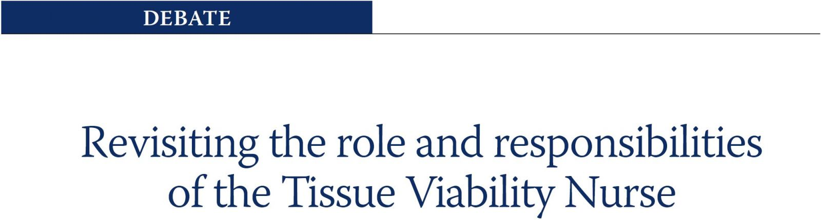 Revisiting the role and responsibilities of the Tissue Viability Nurse